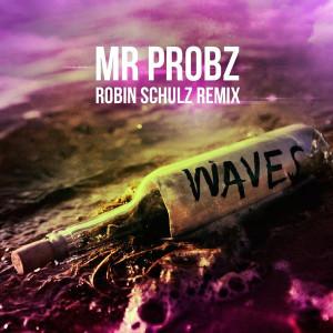 Waves-Robin-Shultz-Remix-Mr.-Probz-song