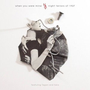 Night-Terrors-of-1927-When-You-Were-Mine-2014-1500x1500