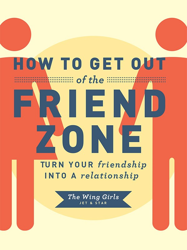 9781452109183_how-to-get-out-of-the-friend-zone_large_1