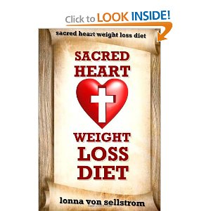 Sacred-Heart-Weight-Loss-Diet-by-Lonna-Von-Sellstrom
